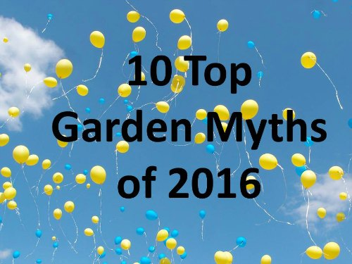 10 top garden myths of 2016