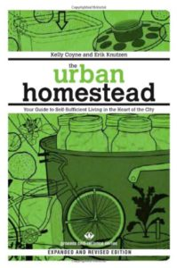 The Urban Homestead by Erick Knutzen and Kelly Coyne from Root Simple
